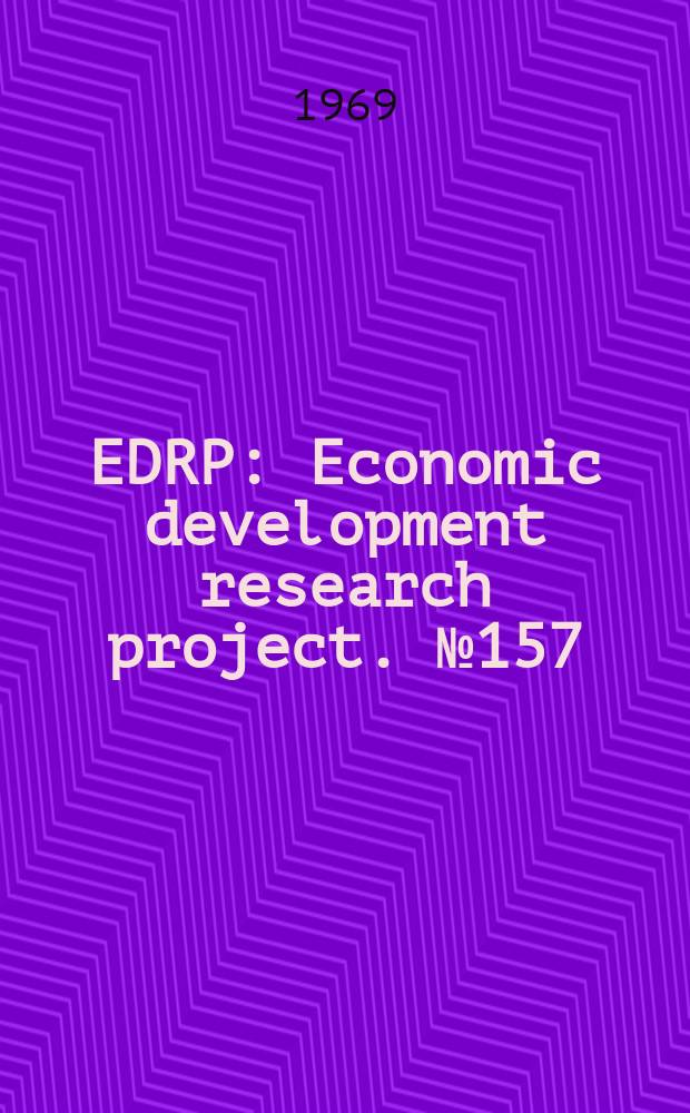 EDRP : [Economic development research project]. №157 : The market structure in relation to operative agricultural marketing in Uganda