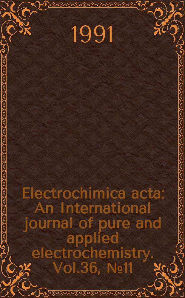 Electrochimica acta : An International journal of pure and applied electrochemistry. Vol.36, №11/12 : The Structure of the electrified interface