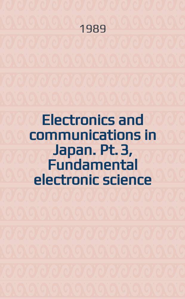 Electronics and communications in Japan. Pt. 3, Fundamental electronic science