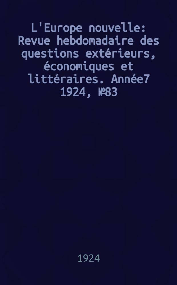 L'Europe nouvelle : Revue hebdomadaire des questions extérieurs, économiques et littéraires. Année7 1924, №83