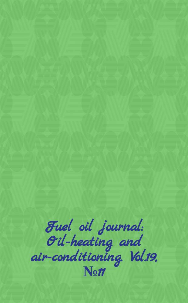 Fuel oil journal : Oil-heating and air-conditioning. Vol.19, №11