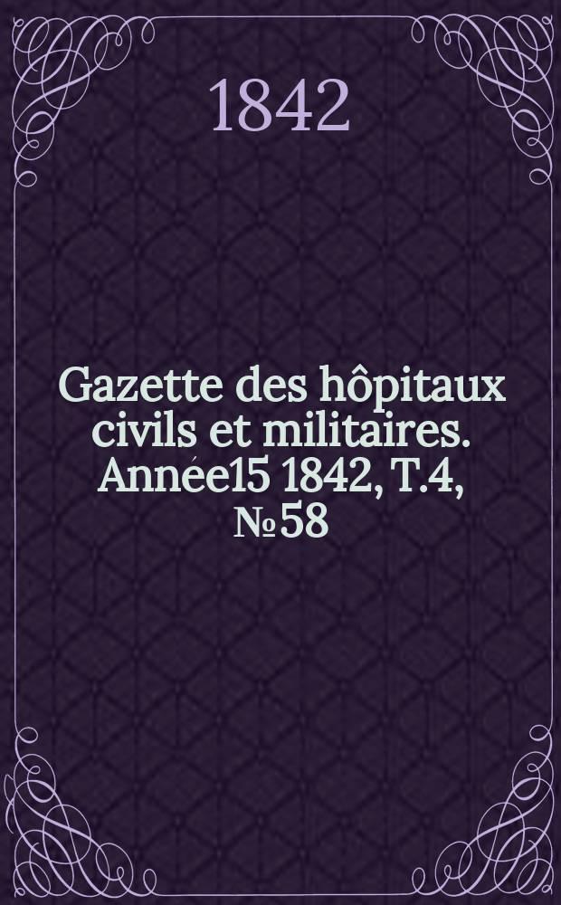 Gazette des hôpitaux civils et militaires. Année15 1842, T.4, №58