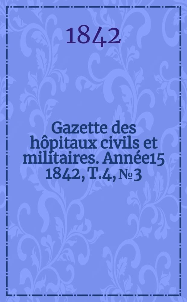 Gazette des hôpitaux civils et militaires. Année15 1842, T.4, №3