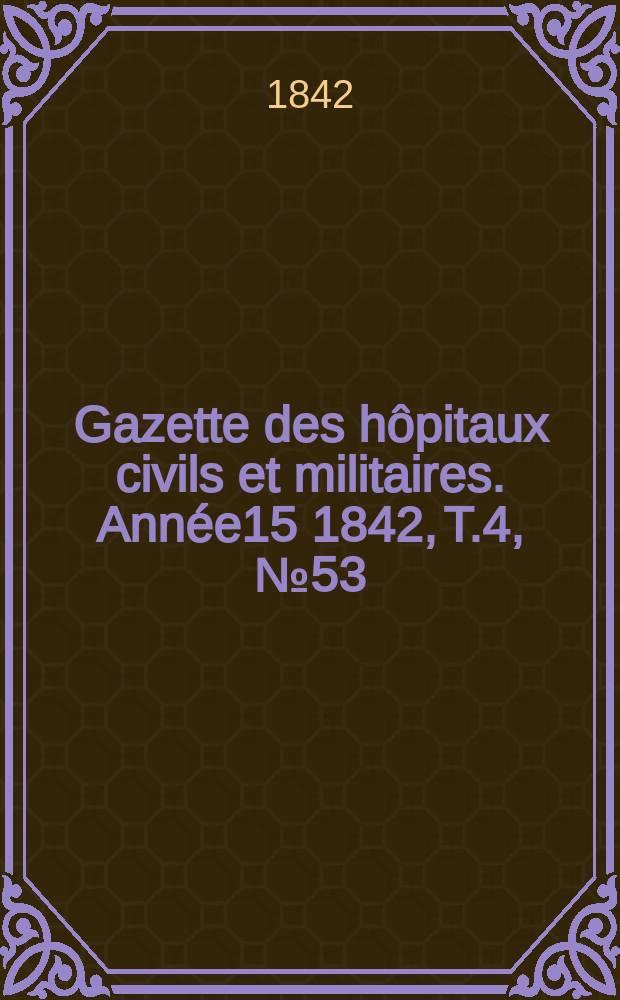 Gazette des hôpitaux civils et militaires. Année15 1842, T.4, №53