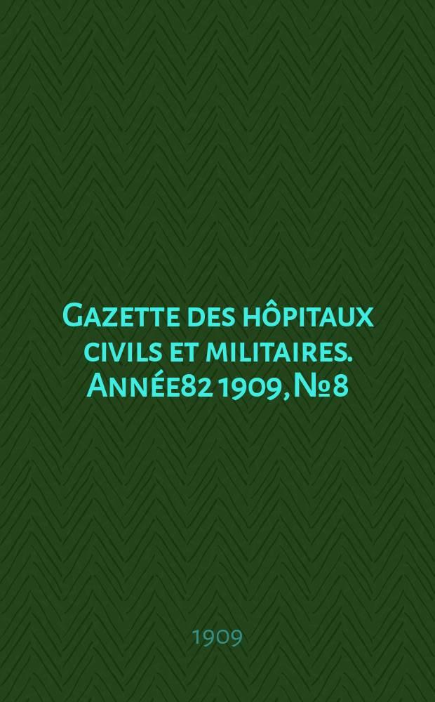 Gazette des hôpitaux civils et militaires. Année82 1909, №8
