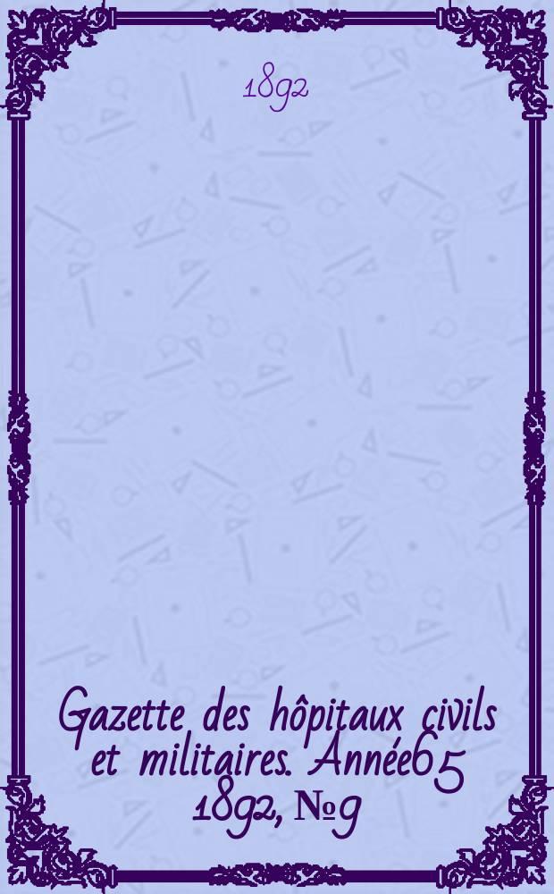 Gazette des hôpitaux civils et militaires. Année65 1892, №9