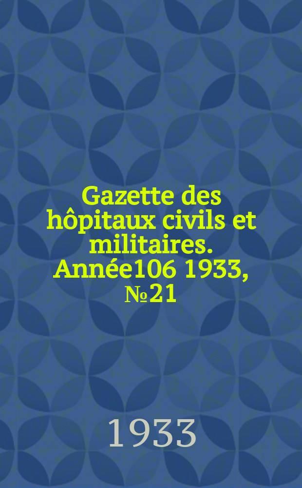 Gazette des hôpitaux civils et militaires. Année106 1933, №21