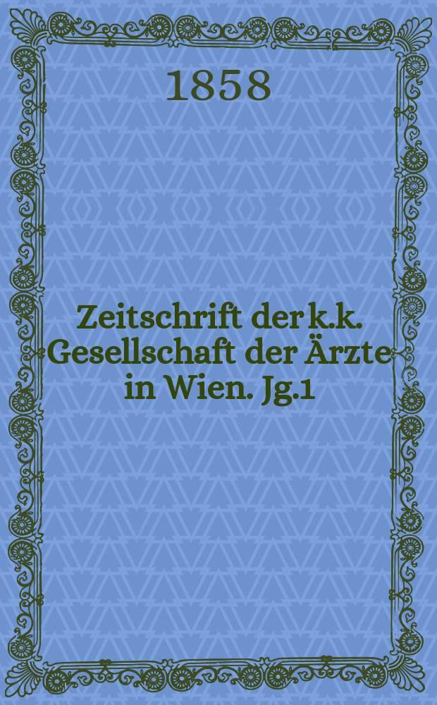 Zeitschrift der k.k. Gesellschaft der Ärzte in Wien. Jg.1(14) 1858, №10