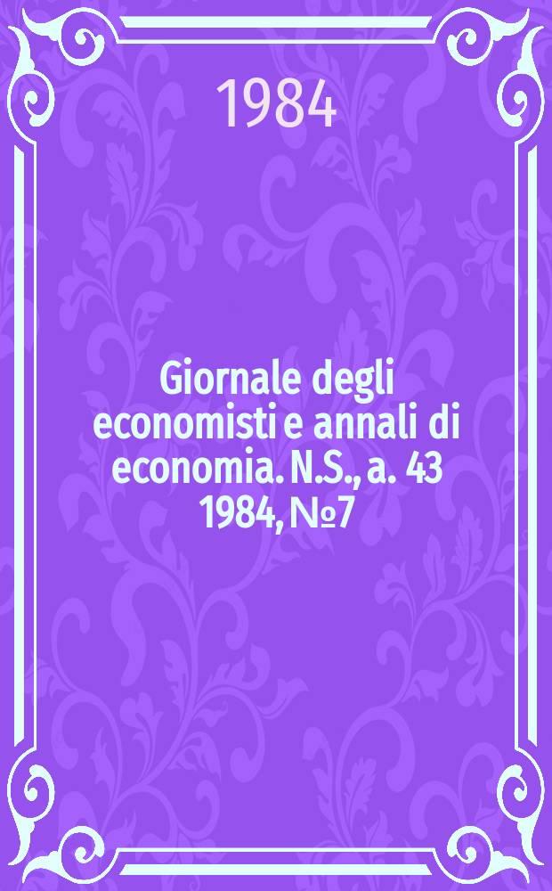 Giornale degli economisti e annali di economia. N.S., a. 43 1984, № 7