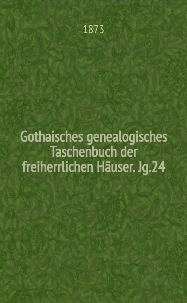 Gothaisches genealogisches Taschenbuch der freiherrlichen Häuser. Jg.24 : 1874
