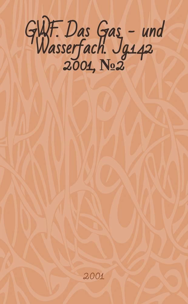 GWF. Das Gas - und Wasserfach. Jg.142 2001, №2