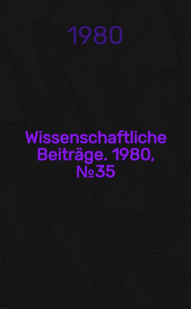 Wissenschaftliche Beiträge. 1980, № 35 : Beiträge zur bewußtseinsbildenden Function der Altertumswissenschaften in Vergangenheit und Gegenwart