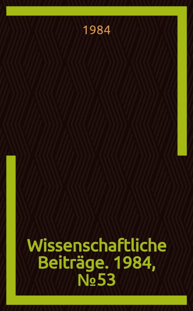 Wissenschaftliche Beiträge. 1984, № 53 : Ertragserhöhung und Qualitätsverbesserung in der Saatgutproduktion
