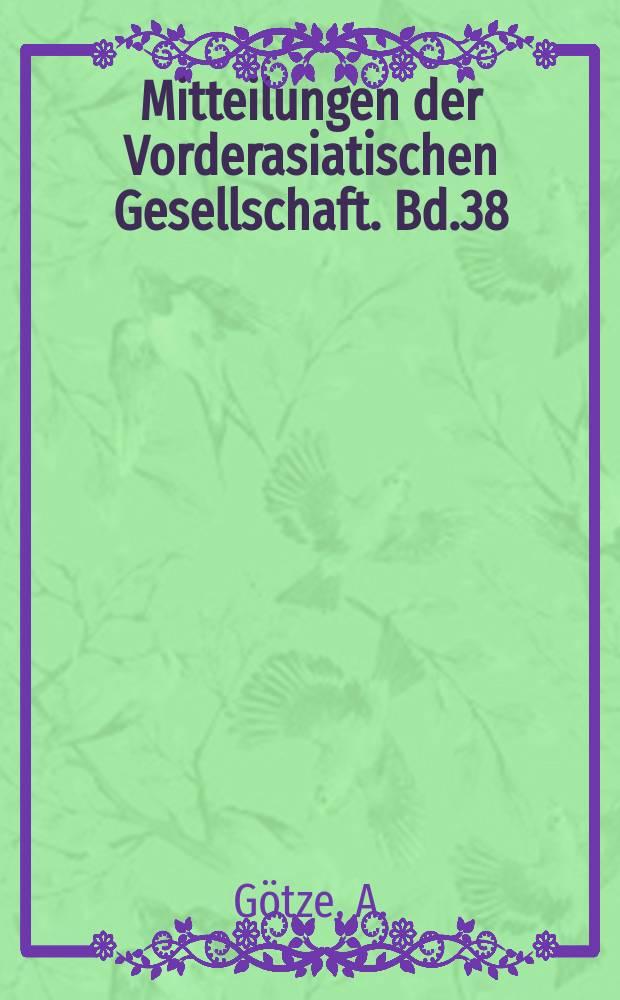 Mitteilungen der Vorderasiatischen Gesellschaft. Bd.38 : Die Annalen des Muršiliš