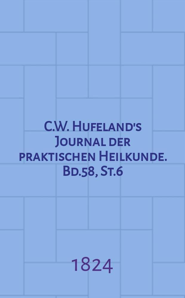 C.W. Hufeland's Journal der praktischen Heilkunde. Bd.58, St.6