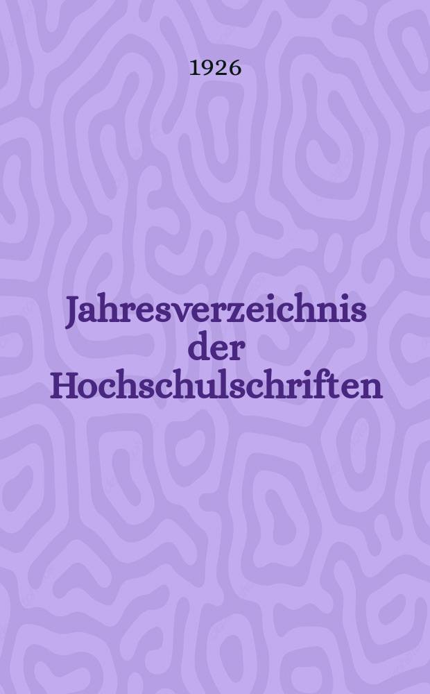 Jahresverzeichnis der Hochschulschriften : Bearb. von der Deutschen Bücherei. Jg.40 : 1924