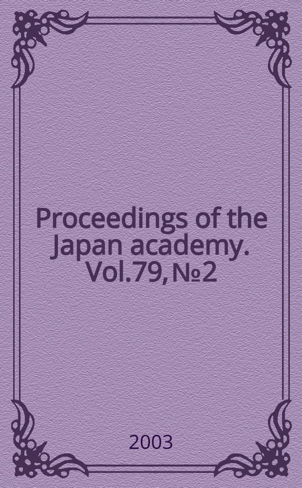 Proceedings of the Japan academy. Vol.79, №2