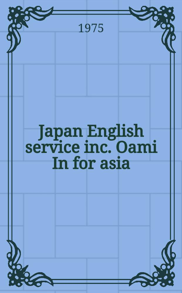 Japan English service inc. Oami In for asia