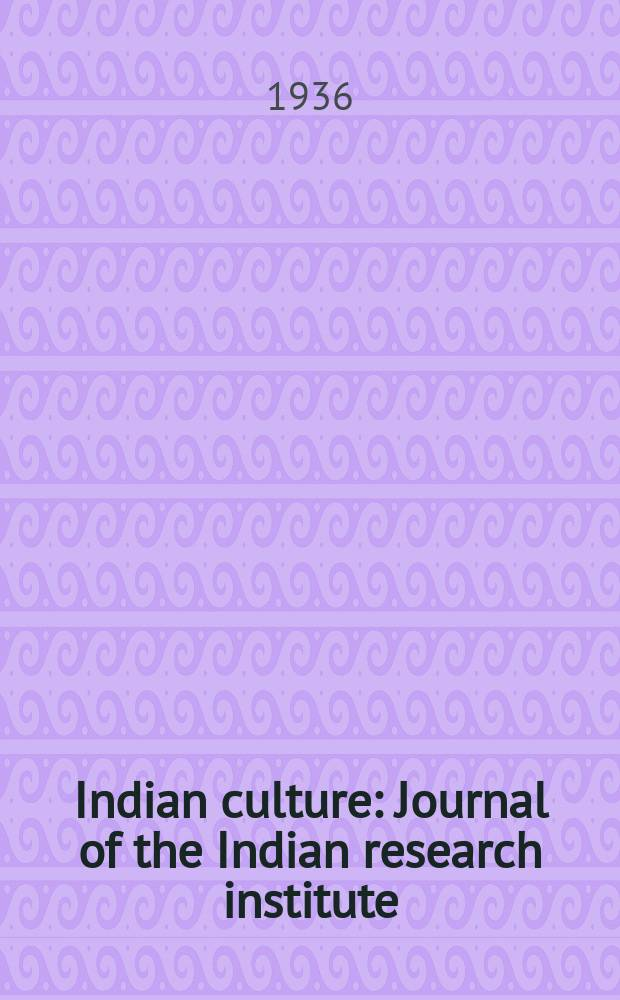Indian culture : Journal of the Indian research institute