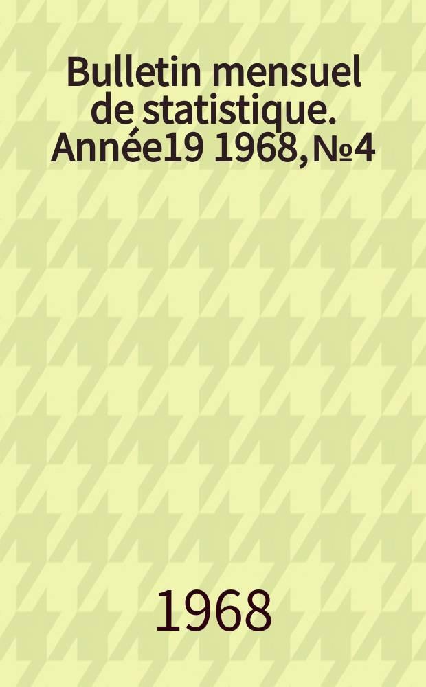 Bulletin mensuel de statistique. Année19 1968, №4