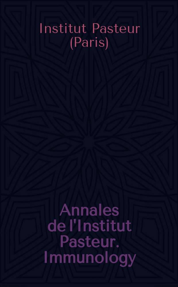 Annales de l'Institut Pasteur. Immunology : An intern. j