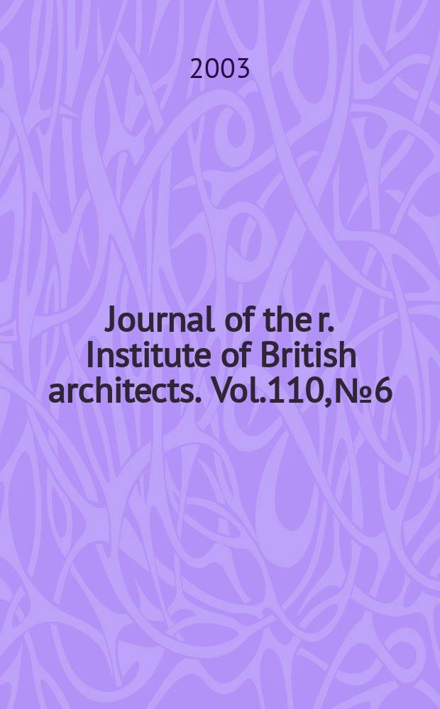Journal of the r. Institute of British architects. Vol.110, №6
