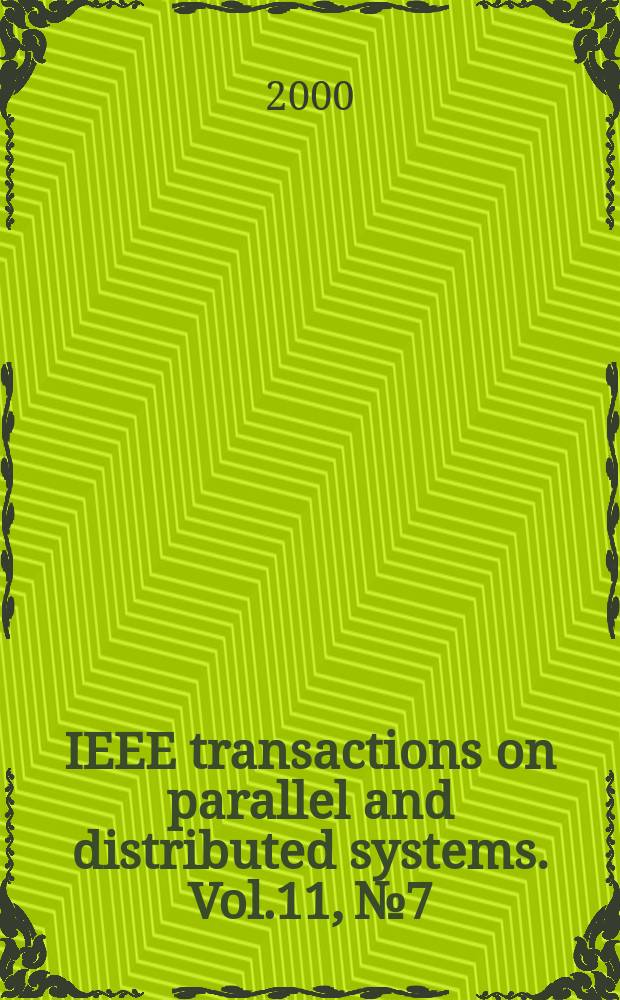 IEEE transactions on parallel and distributed systems. Vol.11, №7