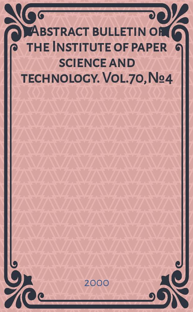 Abstract bulletin of the Institute of paper science and technology. Vol.70, №4