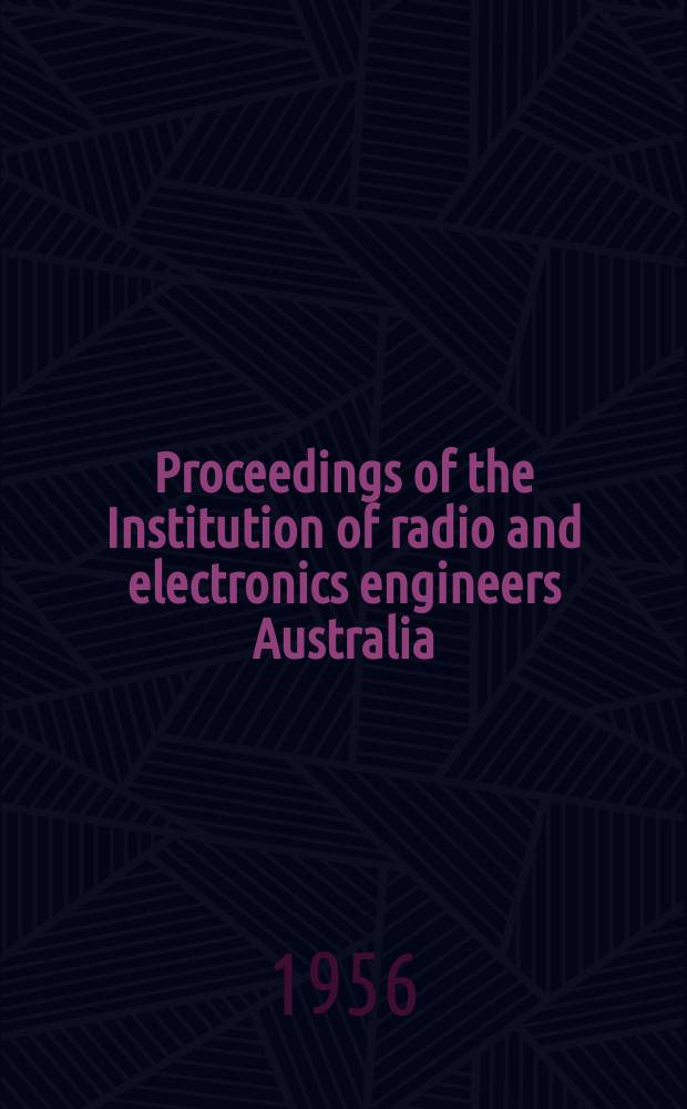 Proceedings [of] the Institution of radio and electronics engineers Australia