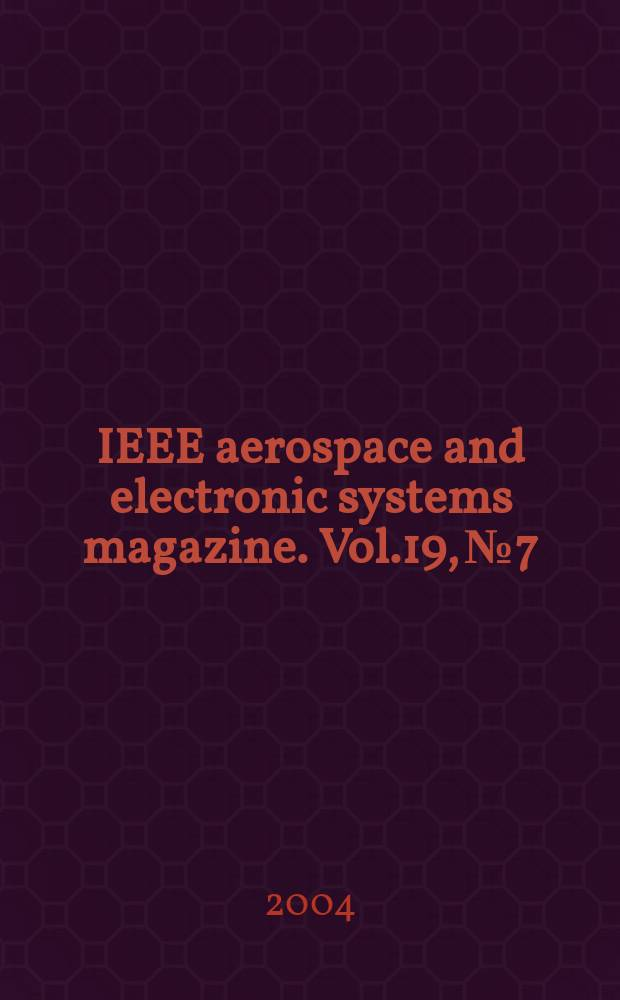 IEEE aerospace and electronic systems magazine. Vol.19, №7