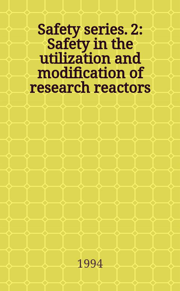 Safety series. 2 : Safety in the utilization and modification of research reactors