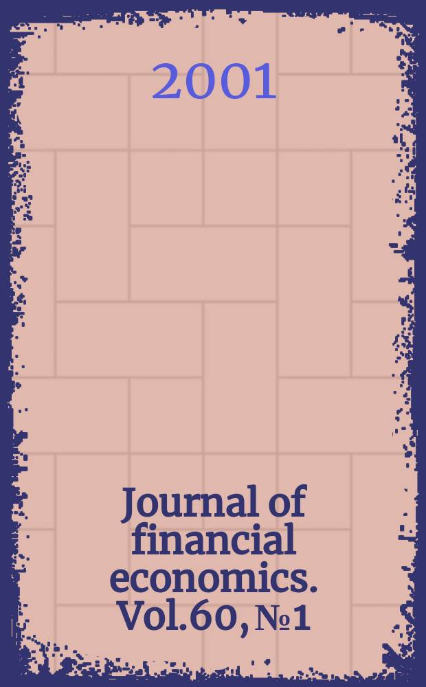 Journal of financial economics. Vol.60, №1