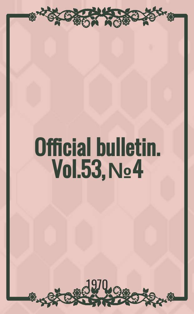 Official bulletin. Vol.53, №4