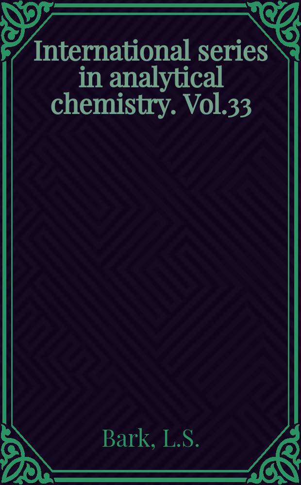 International series in analytical chemistry. Vol.33 : Thermometric titrimetry