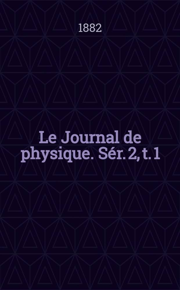 Le Journal de physique. Sér. 2, t. 1