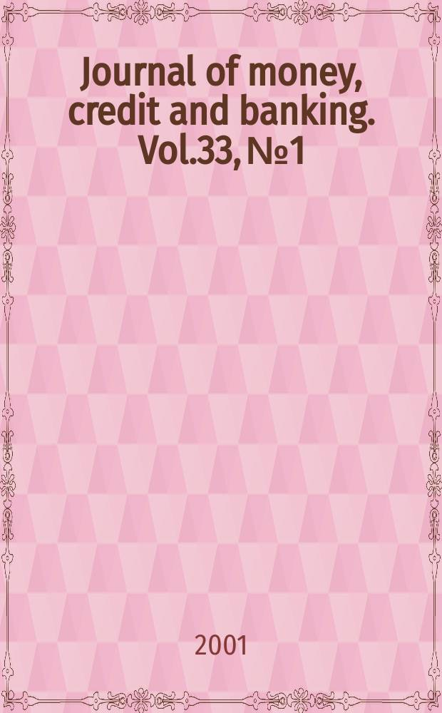 Journal of money, credit and banking. Vol.33, №1