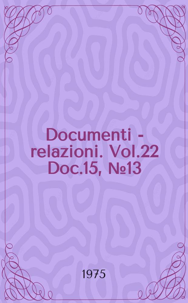 Documenti - relazioni. Vol.22 Doc.15, №13