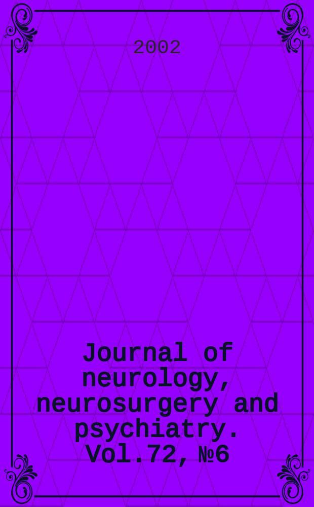 Journal of neurology, neurosurgery and psychiatry. Vol.72, №6