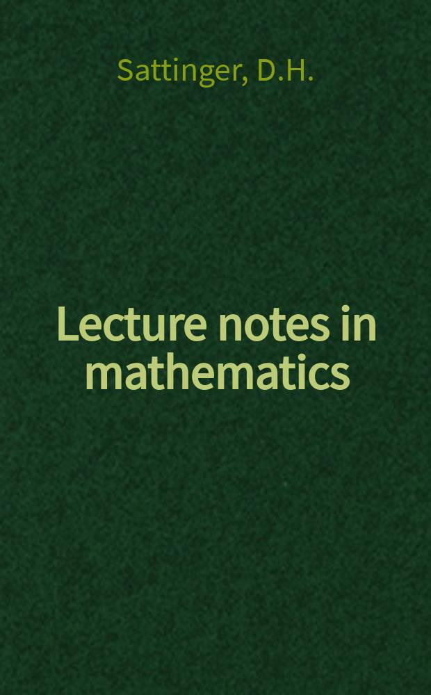 Lecture notes in mathematics : An informal series of special lectures, seminars and reports on mathematical topics : Topics in stability and bifurcation theory