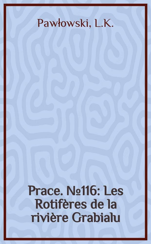 Prace. №116 : Les Rotifères de la rivière Grabialu