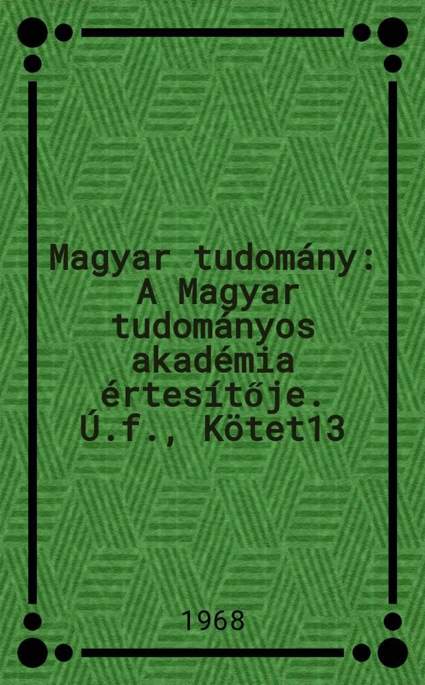 Magyar tudomány : A Magyar tudományos akadémia értesítője. Ú.f., Kötet13(75), Sz.11