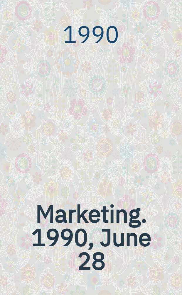 Marketing. 1990, June 28