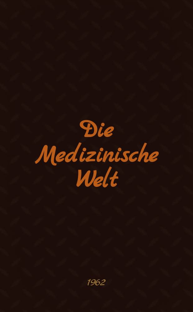 Die Medizinische Welt : Ärztliche Wochenschrift. 1962, №45