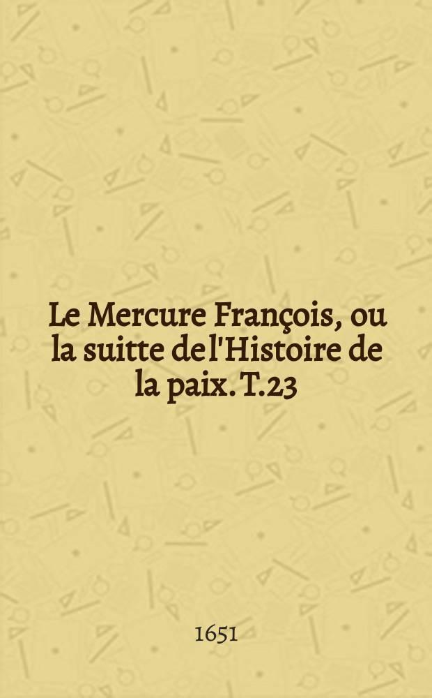 Le Mercure François, ou la suitte de l'Histoire de la paix. T.23 : 1639-1640