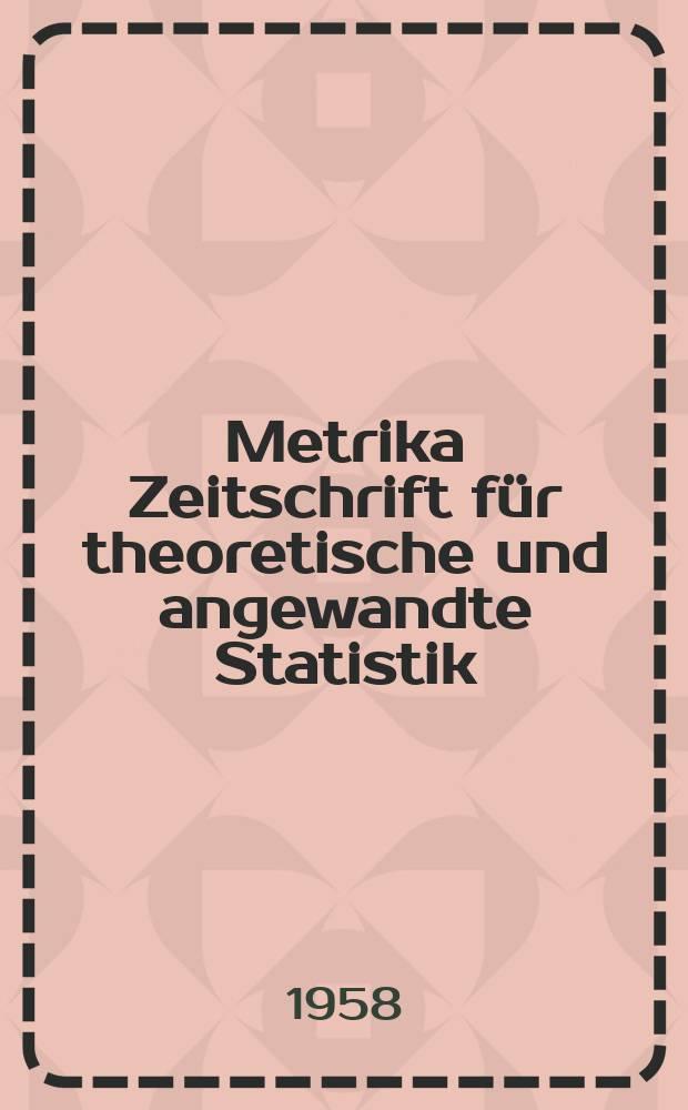 Metrika Zeitschrift für theoretische und angewandte Statistik