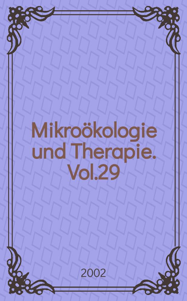 Mikroökologie und Therapie. Vol.29 : International congress on microbial ecology and disease