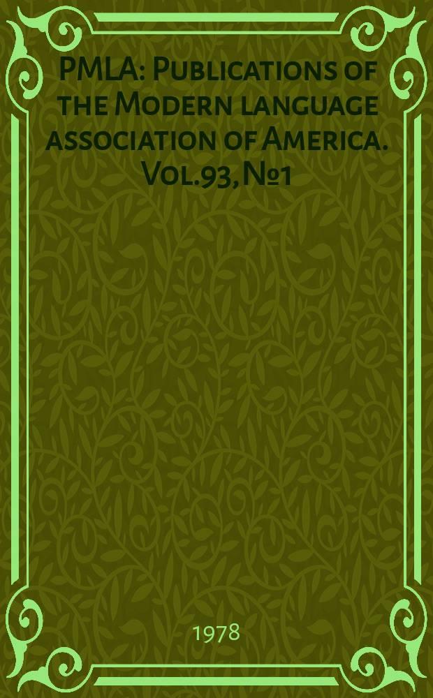 PMLA : Publications of the Modern language association of America. Vol.93, №1