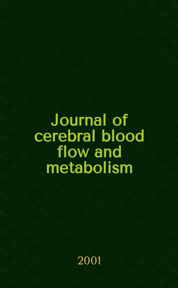 Journal of cerebral blood flow and metabolism : Offic. j. of the Intern. soc. of cerebral blood flow and metabolism. Vol.21, №7
