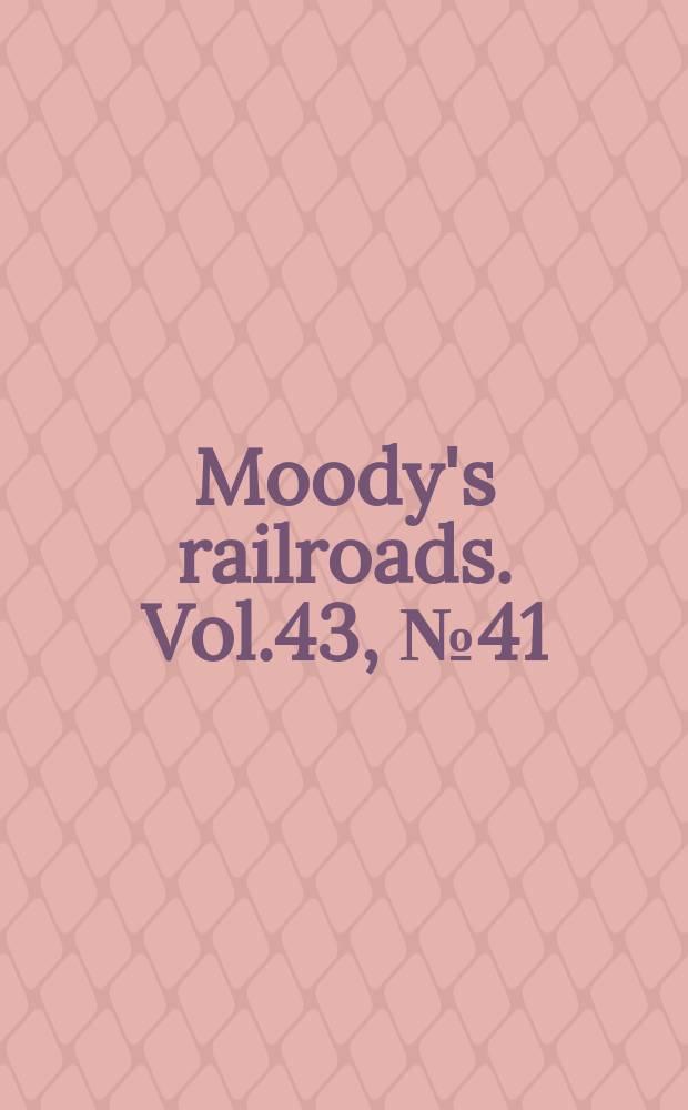 Moody's railroads. Vol.43, №41
