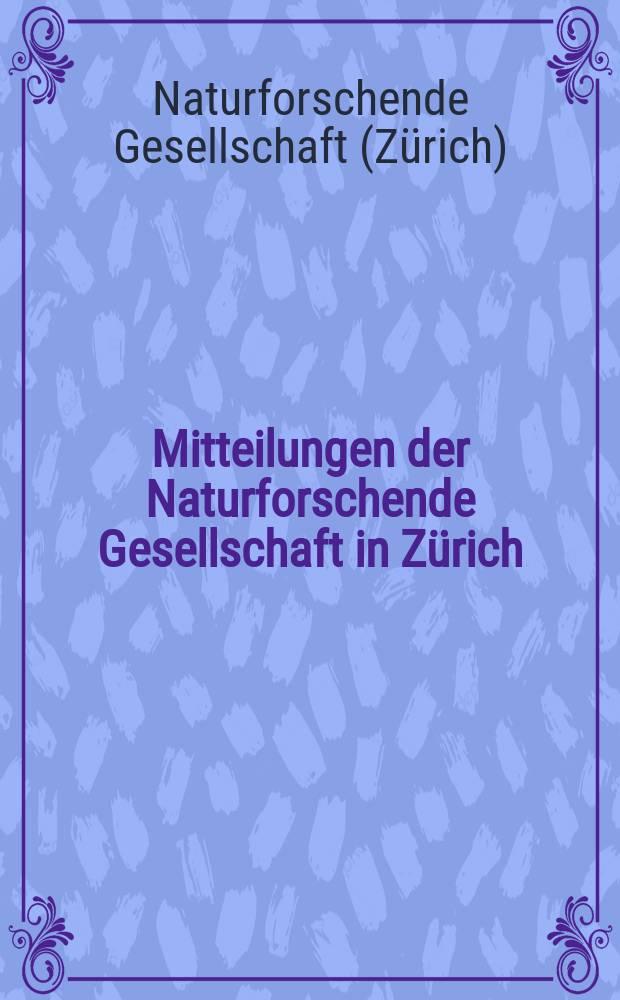 Mitteilungen der Naturforschende Gesellschaft in Zürich